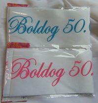 Boldog 50. születésnapot ! vállszalag (kék vagy rózsaszín)